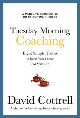 Tuesday Morning Coaching By Cottrell, David