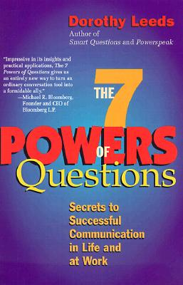 The 7 Powers of Questions By Leeds, Dorothy